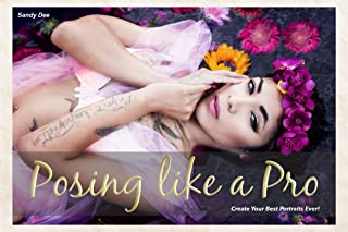 Posing like a Pro - The Photography Guide to Creating Your Best Portraits Ever!