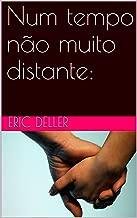 Num tempo não muito  distante: (Guerra dos mundos Livro 2) (Portuguese Edition)