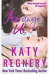 Arrange Us: a sequel (The Arranged Duo Book 2) Kindle Edition