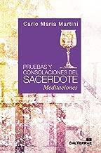 Pruebas y consolaciones del sacerdote. Meditaciones (Servidores y Testigos nВє 121) (Spanish Edition)