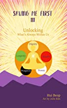 Saving Me First 3: Unlocking What's Always Within Us