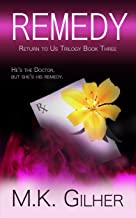 REMEDY: Return to Us Romance Series Book 3 (Return to Us Trilogy)