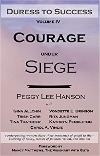 Courage Under Siege: Duress to Success