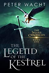 The Legend of the Kestrel (The Sylvan Chronicles Book 1) Kindle Edition