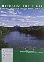 Bridging the Tiber: Approaches to regional archaeology in the Middle Tiber Valley (Italian Edition)
