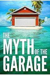 The Myth of the Garage Kindle Edition