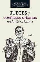 Jueces y conflictos urbanos en América Latina (Spanish Edition)