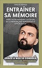 Permalink to Entraîner sa mémoire: Aidez votre mémoire à exceller, en la renforçant rapidement et efficacement (French Edition) PDF