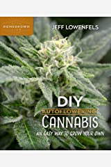 DIY Autoflowering Cannabis: An Easy Way to Grow Your Own (Homegrown City Life Book 7) Kindle Edition
