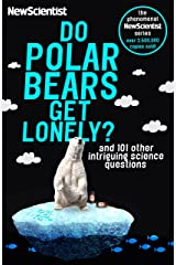 Do Polar Bears Get Lonely?: And 101 Other Intriguing Science Questions (Newscientist) (English Edition) Format Kindle