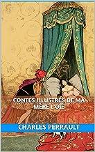 Contes illustrés de ma mère l'oie (French Edition)