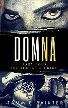 Domna, Part Four: The Regent's Edict (Domna (A Serialized Novel of Osteria) Book 4)