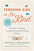 Teaching Kids to Be Kind: A Guide to Raising Compassionate and Caring Children