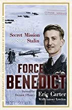 Force Benedict (Extraordinary Lives, Extraordinary Stories of World War Two Book 2) (English Edition)