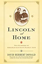Lincoln at Home: Two Glimpses of Abraham Lincoln's Family Life (English Edition)