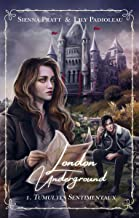 London Underground SAGA D'URBAN FANTASY: Episode 1 Tumultes Sentimentaux