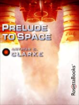 Best arthur c clarke prelude to space Reviews