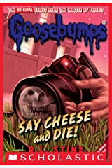 Say Cheese and Die! (Classic Goosebumps #8) Kindle Edition