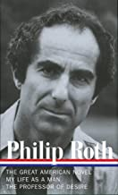 Philip Roth: Novels 1973-1977, The Great American Novel, My Life as a Man, The Professor of Desire (Library of America)