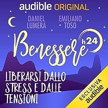 Notte - Liberarsi dallo stress e dalle tensioni: Benessere h24 - 17