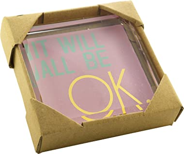 "Modern""It Will All Be OK"" Chic Glass Paperweight (3 3/4"" x 3 3/4"")"