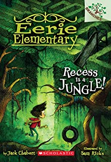 Recess Is a Jungle!: A Branches Book (Eerie Elementary #3): A Branches Book (3)