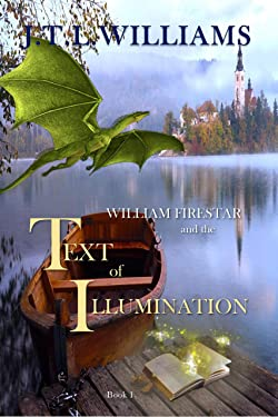 William Firestar and The Text of Illumination: Magically Spellbinding YA Epic Fantasy