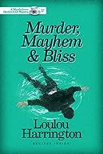 Murder, Mayhem and Bliss (Myrtle Grove Garden Club Mystery Book 1)