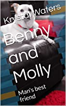 Man's Best Friend: In loving memory of Benny and Molly