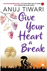 Give Your Heart a Break Kindle Edition