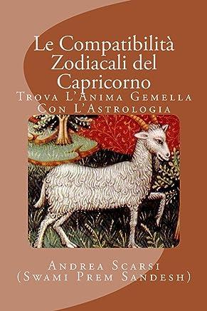 Le Compatibilità Zodiacali Del Capricorno: Trova LAnima Gemella Con LAstrologia