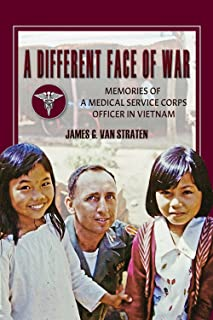 A Different Face of War: Memories of a Medical Service Corps Officer in Vietnam (Volume 8) (North Texas Military Biography and Memoir Series)