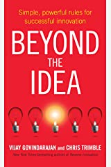 Beyond the Idea: Simple, powerful rules for successful innovation Kindle Edition