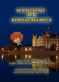 Schatzkiste der Kinderfantasien: 400 Spiele, Reime, Bastelarbeiten, Lieder und Beschäftigungen für Kinder (German Edition)