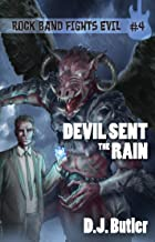 Devil Sent the Rain (Rock Band Fights Evil Book 4)