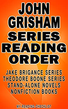 JOHN GRISHAM: SERIES READING ORDER: MY READING CHECKLIST: JAKE BRIGANCE SERIES, THEODORE BOONE SERIES, JOHN GRISHAM'S STAND-ALONE NOVELS, SHORT STORY COLLECTIONS AND NONFICTION BOOKS