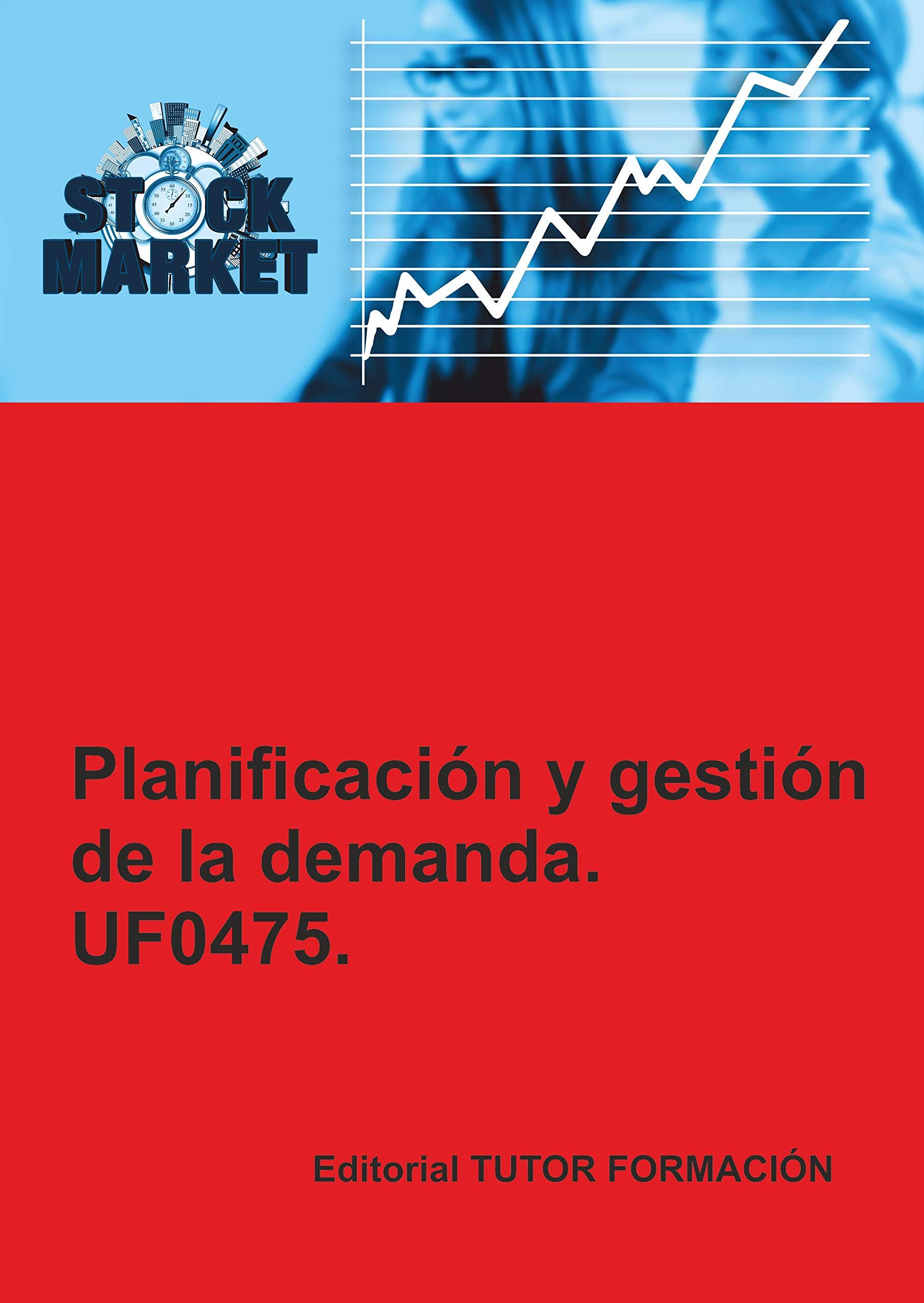 Planificación y Gestión de la demanda. UF0475. (Spanish Edition)