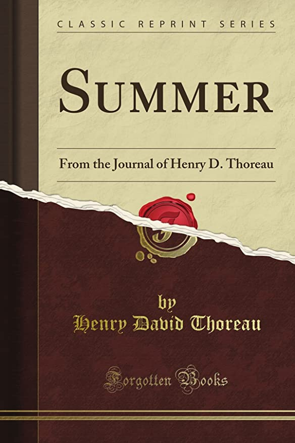 終点デコラティブ真剣にSummer: From the Journal of Henry D. Thoreau (Classic Reprint)