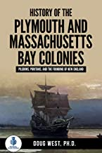 History of the Plymouth and Massachusetts Bay Colonies: Pilgrims, Puritans, and the Founding of New England (30 Minute Book Series 42)