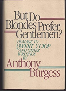 But Do Blondes Prefer Gentlemen?: Homage to Qwert Yuiop and Other Writings