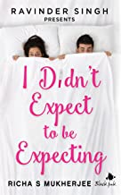 I Didn't Expect to be Expecting (Ravinder Singh Presents)