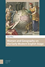 Women and Geography on the Early Modern English Stage