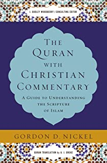 The Quran With Christian Commentary: A Guide To Understanding The Scripture Of Islam