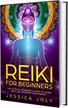 Reiki for Beginners: The Ultimate Beginner's Guide to Learn Reiki and Increase Your Energy