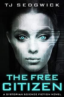 The Free Citizen: A Dystopian Science Fiction Novel