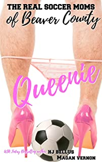 Queenie: The Real Soccer Moms of Beaver County #3