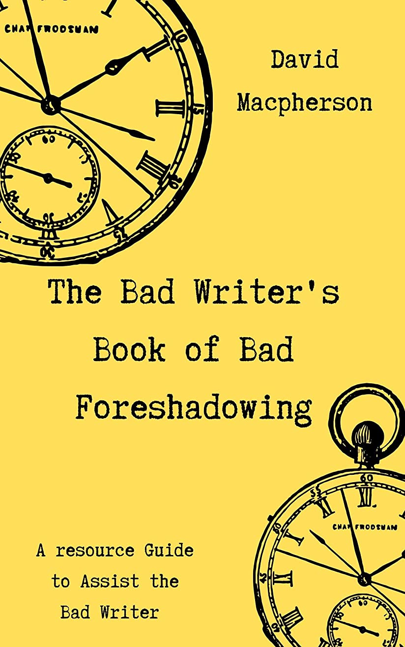アッティカス垂直木製The Bad Writer's Book of Bad Foreshadowing (English Edition)
