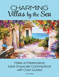 Charming Villas by the Sea: Make-a-Masterpiece Adult Grayscale Coloring Book with Color Guides