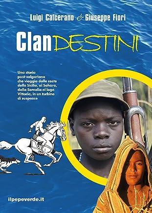 Clandestini: Una storia post-salgariana che viaggia dalle coste della Sicilia al Sahara, dalla Somalia al lago Vittoria, in un turbine di suspence