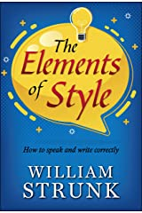 The Elements of Style : Writing Strategies with Grammar Kindle Edition